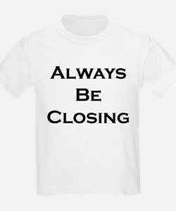 ABC...Always Be Closing T-Shirt
