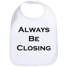 ABC...Always Be Closing Bib
