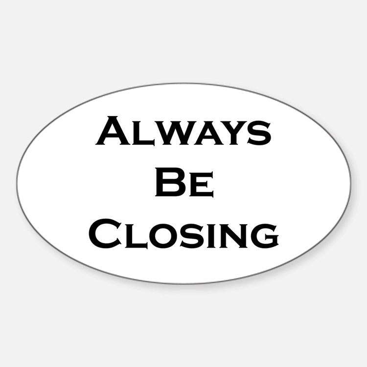 ABC...Always Be Closing Oval Decal