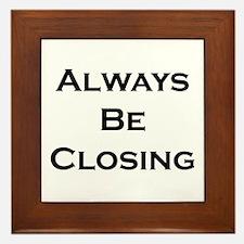 ABC...Always Be Closing Framed Tile