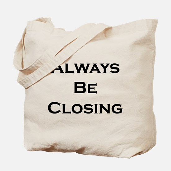 ABC...Always Be Closing Tote Bag