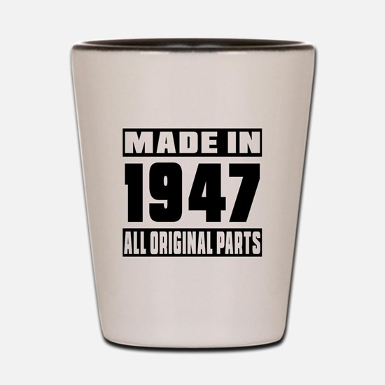 Made In 1947 Shot Glass