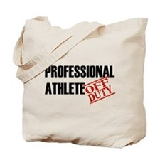 Off Duty Professional Athlete Tote Bag