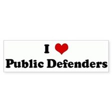 I Love Public Defenders Bumper Bumper Sticker
