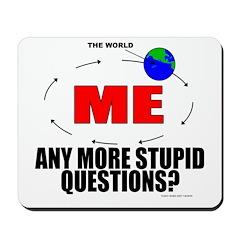 World Revolves Around Me Mousepad