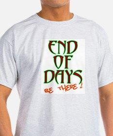 End Of Days: Be There! Ash Grey T-Shirt