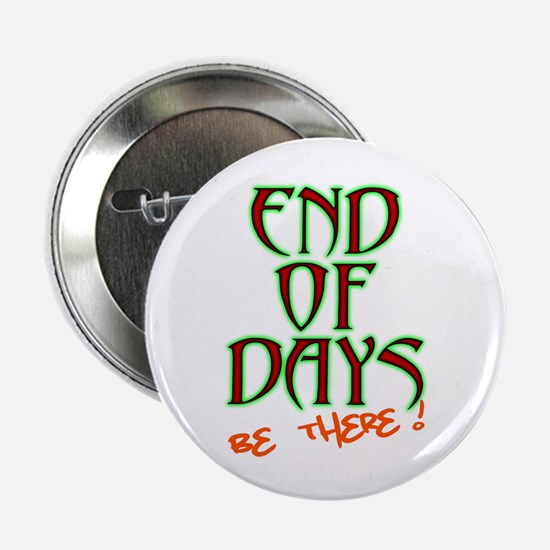 End Of Days: Be There! Button