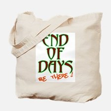 End Of Days: Be There! Tote Bag