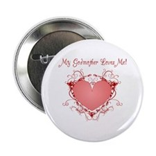 "My Godmother Loves Me Heart 2.25"" Button"