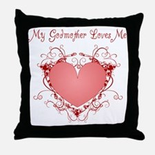 My Godmother Loves Me Heart Throw Pillow