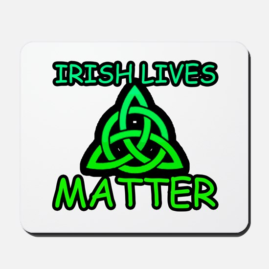 Irish Lives Matter 2 Mousepad