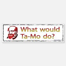 """What Would Ta-Mo Do?"" Red/Yellow Bumper Bumper Bumper Sticker"
