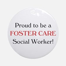 Proud Foster Care SW Ornament (Round)