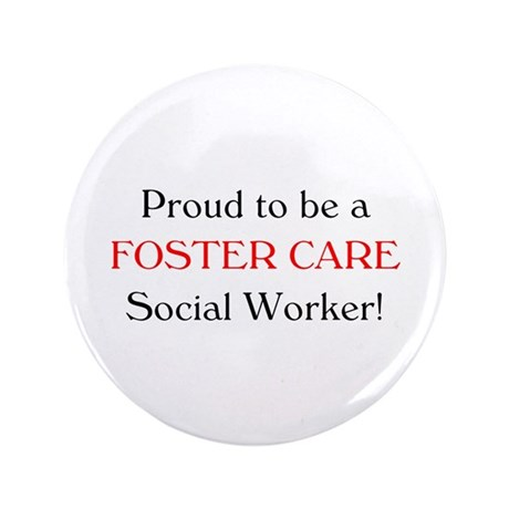 "Proud Foster Care SW 3.5"" Button"