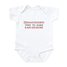 Dermatologists tend to make r Infant Bodysuit