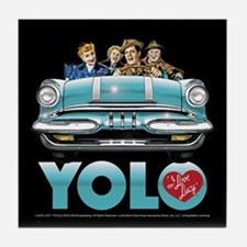 I Love Lucy: YOLO Tile Coaster