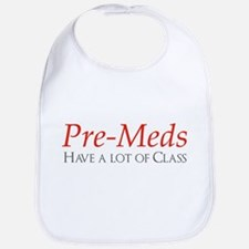 Pre-meds have a lot of class Bib