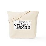 Bigger In Texas Tote Bag