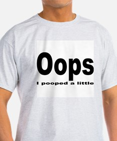 Oops I pooped T-Shirt