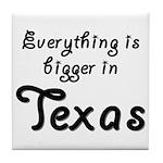Bigger In Texas Tile Coaster