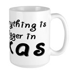 Bigger In Texas Large Mug