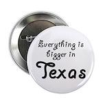 Bigger In Texas Button