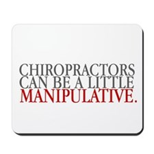 Chiropractors can be a little Mousepad