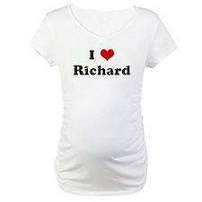 I Love Richard Shirt