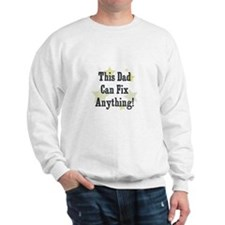 This Dad Can Fix Anything! Sweatshirt