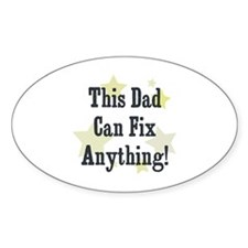This Dad Can Fix Anything! Oval Decal
