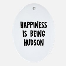 Happiness is being Hudson Oval Ornament