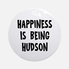 Happiness is being Hudson Ornament (Round)