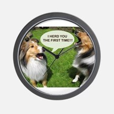 I HERD YOU THE FIRST TIME!!! Wall Clock