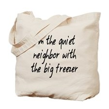 Quiet Neighbor Tote Bag