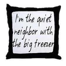 Quiet Neighbor Throw Pillow