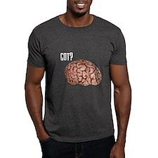 T-Shirt, Got Brains?