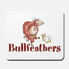 Bullfeathers Mousepad