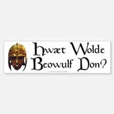 What Would Beowulf Do? Bumper Bumper Bumper Sticker