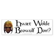 What Would Beowulf Do? Bumper Bumper Sticker