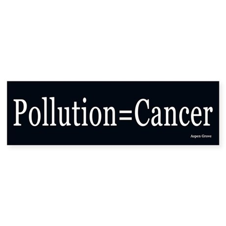 Pollution and Cancer Bumper Sticker