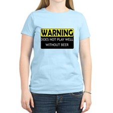 Does Not Play Well Without Be T-Shirt