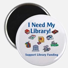 I Need My Library Magnet