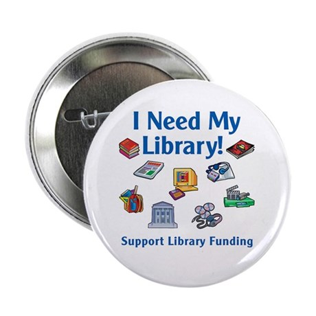 """I Need My Library 2.25"""" Button (100 pack)"""