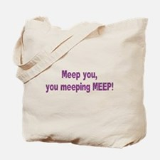 Meep you! Tote Bag