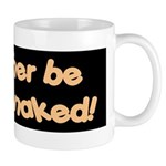 I'd rather be driving naked. Mug