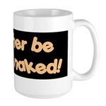 I'd rather be driving naked. Large Mug