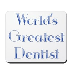 World's Greatest Dentist Mousepad