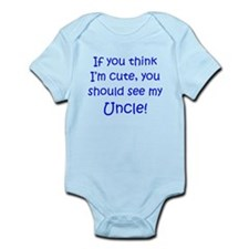 If you think I'm cute Uncle ( Infant Bodysuit