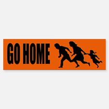 Go Home Bumper Bumper Bumper Sticker