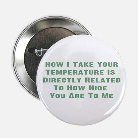 "Nurse Temperature Humor 2.25"" Button"